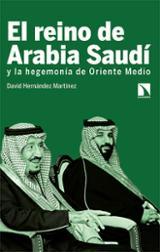 El reino de Arabia Saudí y la hegemonía de oriente medio - Hernández Martínez, David