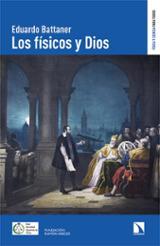Los físicos y dios - Battaner, Eduardo