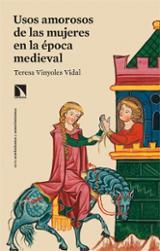 Usos amorosos de las mujeres en la época medieval - Vinyoles, Teresa