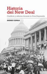 Historia del New Deal. Conflicto y reforma durante la Gran Depres - Espasa de la Fuente, Andreu