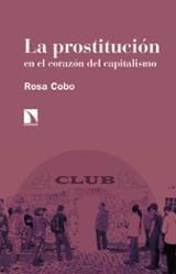 La prostitución en el corazón del capitalismo - Cobo, Rosa