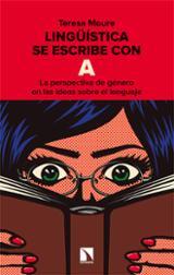 Lingüística se escribe con A. La perspectiva de género en las ide - Moure, Teresa