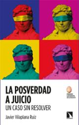 La posverdad a juicio - Vilaplana Ruiz, Javier