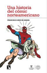 Una historia del cómic norteamericano - Saéz de Adana, Francisco