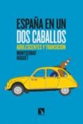 España en un dos caballos. Adolescentes y transición - Huguet, Montserrat
