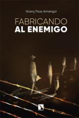 Fabricando al enemigo - Fisas Armengol, Vicenç