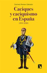 Caciques y caciquismo en España 1834-2020 - Rombero Salvador, Carmen
