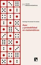 Azar y probabilidad en Matemáticas - Fernández Fernández, Santiago