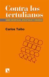 Contra los tertulianos - Taibo, Carlos
