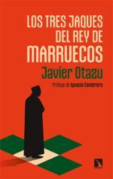 Los tres jaques del rey de Marruecos - Otazu Elcano, Javier