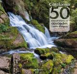 Catalunya, 50 excursions a cascades i salts d´aigua - Prats, Joan de Déu