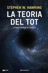 La teoria del tot. L´origen i el destí de l´univers - Hawking, Stephen W.