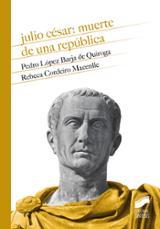 Julio César: Muerte de una República - Cordeiro Macenlle, Rebeca