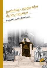 Justiniano, emperador de los romanos - González Fernández, Rafael