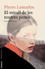 El mirall de les nostres penes - Lemaitre, Pierre