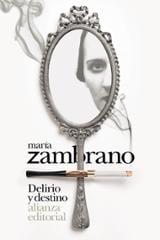 Delirio y destino - Zambrano, María