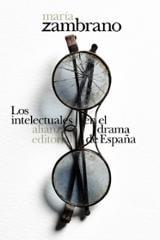 Los intelectuales en el drama de España - Zambrano, María
