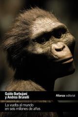 La vuelta al mundo en seis millones de años - Barbujani, Guido