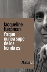 Yo que nunca supe de los hombres - Harpman, Jacqueline