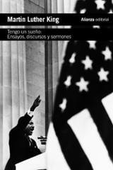 Tengo un sueño. Ensayos, discursos y sermones - Luther King, Martin