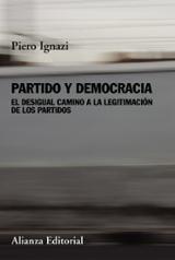 Partido y democracia. El desigual camino a la legitimación de los - Ignazi, Piero
