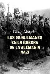 Los musulmanes en la guerra de la Alemania nazi - Motadel, David