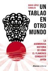 Un tablao en otro mundo. La asombrosa historia de cómo el flamenc - López Canales, David