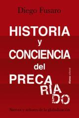 Historia y conciencia del precariado. Siervos y señores de la glo - Fusaro, Diego