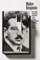 Tesis sobre el concepto de historia y otros ensayos sobre histori - Benjamin, Walter