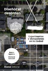 Diseñar el desorden. Experimentos y disrupciones en la ciudad - AAVV