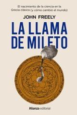 La llama de Mileto. El nacimiento de la ciencia en la Antigua Gre