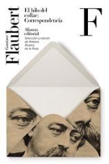 El hilo del collar. Correspondencia - Flaubert, Gustave