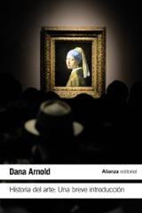 Historia del Arte: Una breve introducción - Arnold, Dana