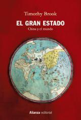 El Gran Estado. China y el mundo. - Brook, Timothy