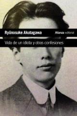 Vida de un idiota y otras confesiones - Akutagawa, Ryunosuke