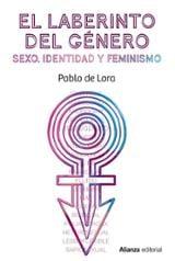 El laberinto del género. Sexo, identidad y feminismo - de Lora, Pablo