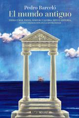 El mundo antiguo - Barceló, Pedro