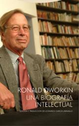 Ronald Dworkin, una biografía intelectual