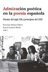 Admiración poética en la poesía española. Finales del siglo XX y  -