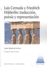 Luis Cernuda y Friedrich Hölderlin, traducción, poesía y represen - Adrada de la Torre, Javier