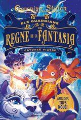 Els guardians del Regnte de la Fantasia. Catorzè viatge