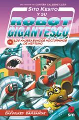 Sito Kesito y su robot gigantesco vs los nauseabundos nocturninos