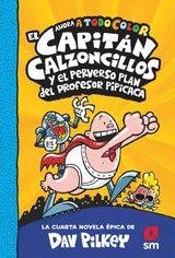 El Capitán Calzoncillos y el perverso plan del profesor Pipicaca  - AAVV