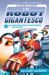 Sito Kesito, 9. Sito Kesito y su robot gigantesco contra kis oendencieros pingüinoides de Plutón