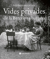 Vides privades de la Barcelona burgesa