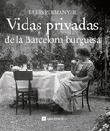 Vidas privadas de la Barcelona burguesa.Repertori de Peret Blanc