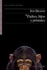Padres, hijos y primates - Bilbao, Jon