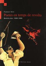 Poetes en temps de revolta. Barcelona, 1936-1939