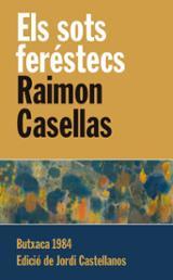 Els sots feréstecs - Casellas, Raimon