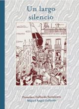 Un largo silencio - Gallardo, Francisco